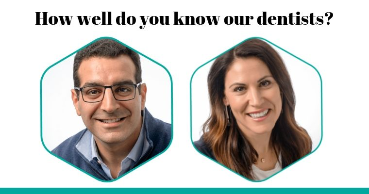 How well do you know our dentists?